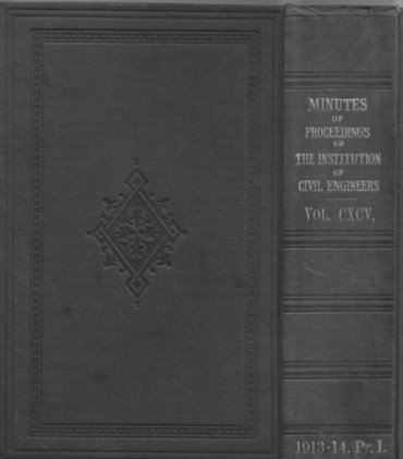 Minutes of Proceedings of Civil Engineers Vol CXCV 1913-14
